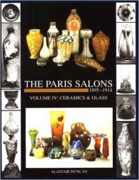 Alastair Duncan. Paris Salons Vol 4: Ceramics and Glass (Paris Salons, 1895-1914)
