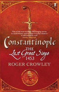 Роджер Кроули. Константинополь. Последняя осада. 1453