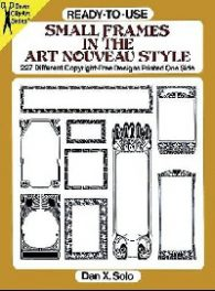 Solo Dan X.. Small Frames in the Art Nouveau Style: 227 Different Copyright-Free Designs Printed One Side