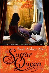 Sarah Addison Allen. The Sugar Queen
