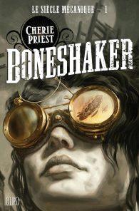 Cherie Priest. Boneshaker