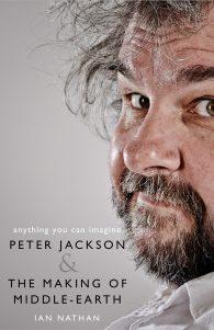 Иэн Нейтан. Питер Джексон и создание Средиземья. Все, что вы можете себе представить