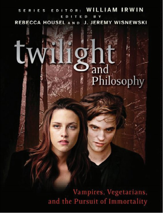 Rebecca Housel. Twilight and Philosophy