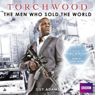 Guy Adams. Torchwood: The Men Who Sold the World