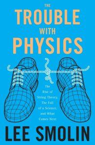 Ли Смолин. Неприятности с физикой: взлет теории струн, упадок науки и что за этим следует