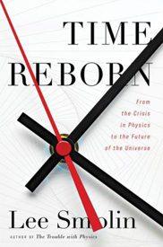Ли Смолин. Возрожденное время: от кризиса в физике к будущему Вселенной